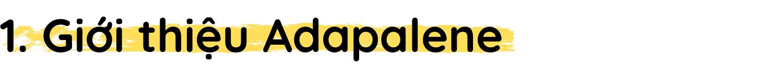h1|Giới thiệu Adapalene