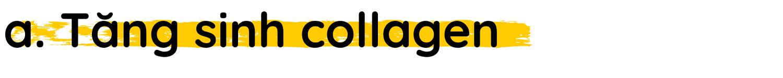 h3 Tăng sinh collagen (chống lão hóa)